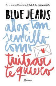 Algo tan sencillo como tuitear te quiero – Blue Jeans [ePub & Kindle]