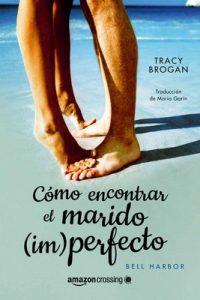 Cómo encontrar el marido (im)perfecto (Historias de Bell Harbor nº 2) – Tracy Brogan [ePub & Kindle]