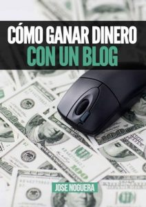 Cómo ganar dinero con un blog: 5 maneras y sistemas para monetizar un blog (Marketing Online nº 2) – José Noguera [ePub & Kindle]