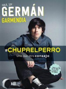 #Chupaelperro: Uno que otro consejo para que no te pase lo que a un amigo – Germán Garmendia [ePub & Kindle]