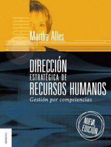 Dirección Estratégica de Recursos Humanos: Gestión por competencias – Martha Alicia Alles [ePub & Kindle]