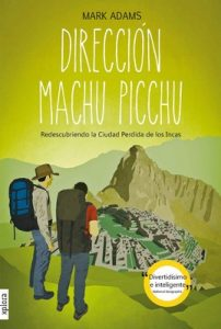 Dirección Machu Picchu – Mark Adams [ePub & Kindle]
