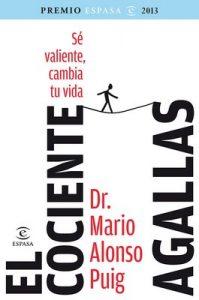 El cociente agallas: Si cambias tu mente, cambias tu vida – Mario Alonso Puig [ePub & Kindle]