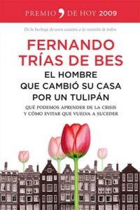 El hombre que cambió su casa por un tulipán – Fernando Trías de Bes [ePub & Kindle]