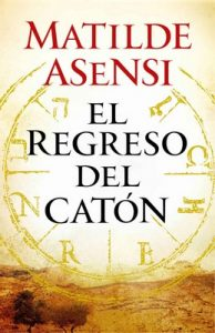 El regreso del Catón – Matilde Asensi [ePub & Kindle]