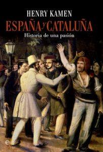 España y Cataluña (Historia divulgativa) – Henry Kamen [ePub & Kindle]