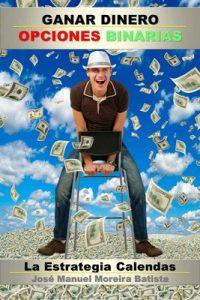 Ganar Dinero con Opciones Binarias – José Manuel Moreira Batista [ePub & Kindle]