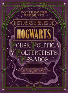 Historias breves de Hogwarts: Poder, Política y Poltergeists Pesados – J. K. Rowling [ePub & Kindle]