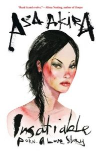 Insatiable Porn – A Love Story – Asa Akira [ePub & Kindle]