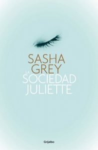 La sociedad Juliette – Sasha Grey [ePub & Kindle]