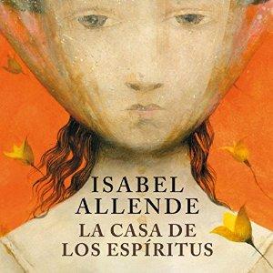 La casa de los espíritus [The House of the Spirits] – Isabel Allende [Narrado por Javiera Gazitua, Senén Arancibia] [Audiolibro] [Completo] [Español]
