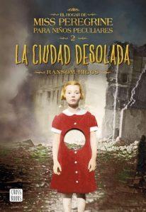La ciudad desolada: El hogar de Miss Peregrine para niños peculiares 2 – Ransom Riggs [ePub & Kindle]