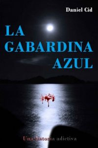 La gabardina azul: Una historia adictiva – Daniel Cid [ePub & Kindle]