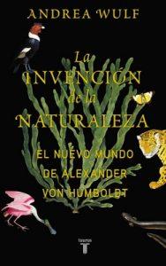 La invencion de la naturaleza: El Nuevo Mundo de Alexander von Humboldt – Andrea Wulf [ePub & Kindle]