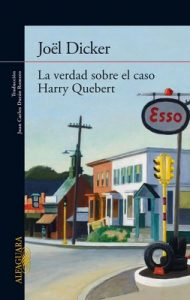 La verdad sobre el caso Harry Quebert – Joël Dicker [ePub & Kindle]