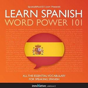 Learn Spanish – Word Power 101 – Innovative Language Learning [Narrado por Innovative Language Learning] [Audiolibro] [Completo]