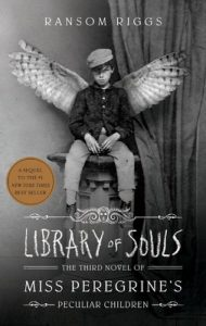 Library of Souls: The Third Novel of Miss Peregrine's Peculiar Children – Ransom Riggs [ePub & Kindle] [English]