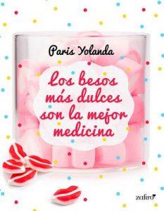 Los besos más dulces son la mejor medicina – Paris Yolanda [ePub & Kindle]