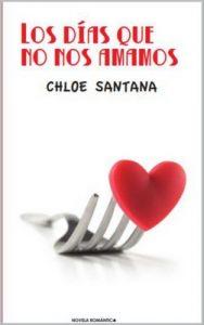 Los días que no nos amamos – Chloe Santana [ePub & Kindle]