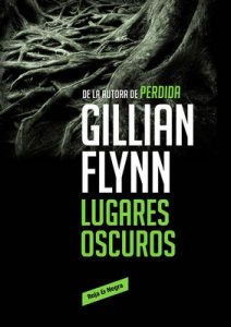 Lugares oscuros – Gillian Flynn [ePub & Kindle]