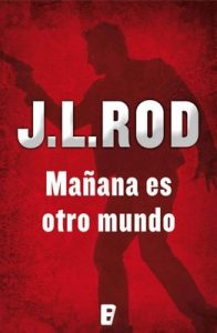 Mañana es otro mundo – J.L. Rod [ePub & Kindle]