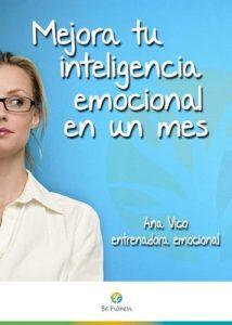 Mejora tu inteligencia emocional en un mes: 30 técnicas sencillas para vivir más plenamente – Ana Vico [ePub & Kindle]