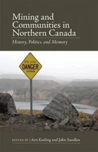 Mining and Communities in Northern Canada: History, Politics, and Memory (Canadian History and Environment) – Arn Keeling, John Sandlos [ePub & Kindle] [English]