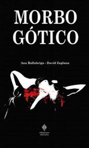 Morbo Gótico (Caso del asesinato de mujeres en Lisboa) – Ana Ballabriga, David Zaplana [ePub & Kindle]