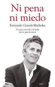 Ni pena ni miedo: Un juez, una vida y la lucha por ser quienes somos – Fernando Grande-Marlaska [ePub & Kindle]