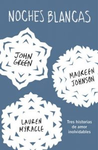 Noches Blancas: Tres Historias de Amor Inolvidables – John Green, Maureen Johnson, Lauren Myracle [ePub & Kindle]
