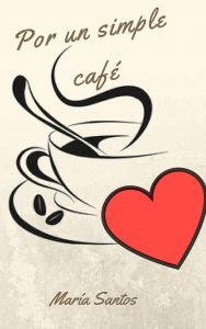 Por un simple café – Maria Santos [ePub & Kindle]