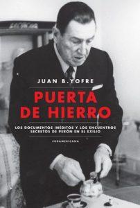Puerta de Hierro: Los documentos inéditos y los encuentros secretos de Perón en el exilio – Juan B. Yofre [ePub & Kindle]