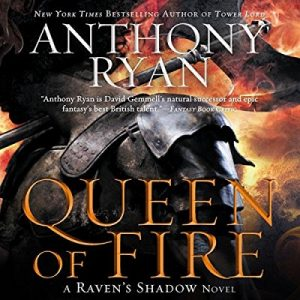 Queen of Fire: A Raven's Shadow Novel, Book 3 – Anthony Ryan [Narrado por Steven Brand] [Audiobook] [Completo] [English]