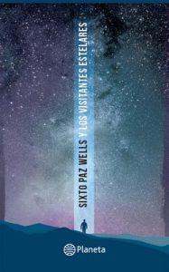 Sixto Paz y los visitantes estelares – Sixto Jose Paz Wells [ePub & Kindle]