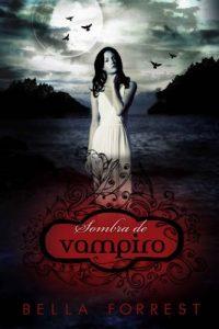 Sombra de vampiro – Bella Forrest [ePub & Kindle]