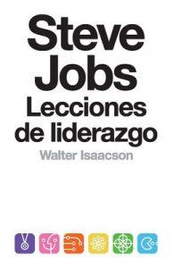 Steve Jobs. Lecciones de liderazgo – Walter Isaacson [ePub & Kindle]