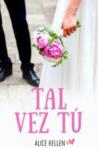 Tal vez tú – Alice Kellen [ePub & Kindle]