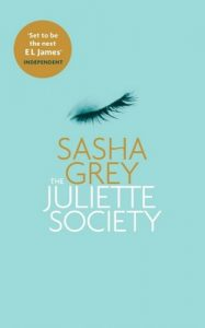 The Juliette Society (The Juliette Society Trilogy Book 1) – Sasha Grey [ePub & Kindle]