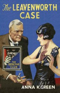 The Leavenworth Case (The Detective Club) – Anna K. Green [ePub & Kindle] [English]