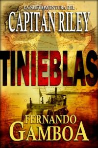 Tinieblas (Las aventuras del Capitán Riley nº 2) – Fernando Gamboa [ePub & Kindle]