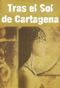 Tras el Sol de Cartagena (Misterio, amor, aventura, un secreto oculto en las entrañas de una ciudad milenaria) – David Zaplana, Ana Ballabriga [ePub & Kindle]