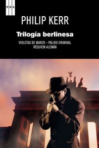 Trilogia berlinesa – Phillip Kerr [ePub & Kindle]