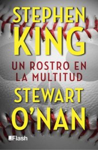 Un rostro en la multitud – Stephen King, Stewart O'Nan [ePub & Kindle]