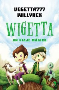 Wigetta, un viaje mágico (Wigetta #1) – Willyrex, Vegetta777 [ePub & Kindle]