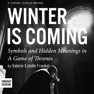 Winter is Coming: Symbols and Hidden Meanings in A Game of Thrones – Valerie Estelle Frankel [Narrado por Oliver Wyman] [Audiobook] [Completo] [English]