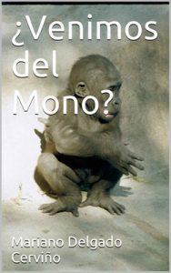 ¿Venimos del Mono? – Mariano Delgado Cerviño [ePub & Kindle]