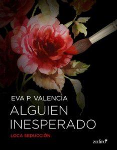 Alguien inesperado – Eva P. Valencia [ePub & Kindle]