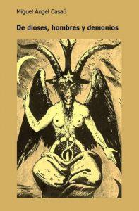 De dioses, hombres y demonios – Miguel Ángel Casaú [ePub & Kindle]