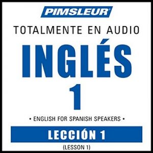 ESL Spanish Phase 1, Unit 01: Learn to Speak and Understand English as a Second Language with Pimsleur Language Programs – Pimsleur [Narrador por Pimsleur] [Audiolibro] [Español] [Completo]