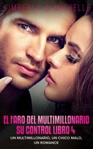 El Faro del Multimillonario (Un multimillonario, un chico malo, un romance Su control Libro 4) – Kimberly & Michelle [ePub & Kindle]